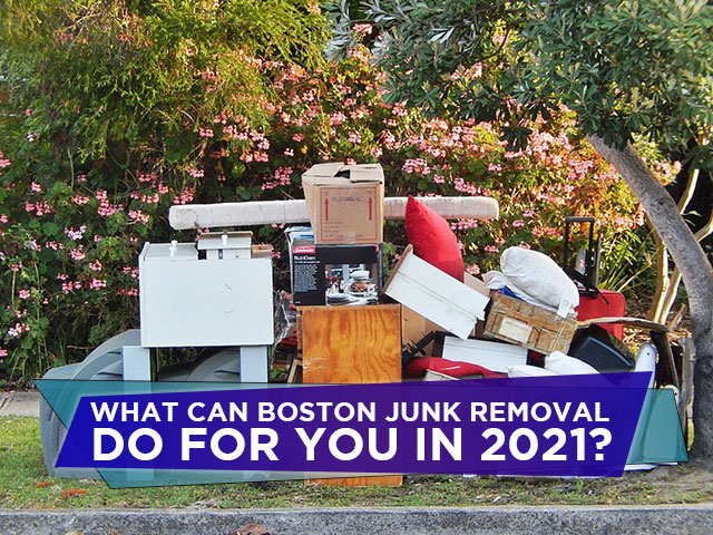 What Can Boston Junk Removal Do for You in 2021?