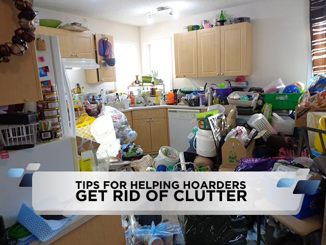Tips for Helping Hoarders Get Rid of Clutter